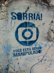 """""""Smile, You are Being Manipulated"""" Artist Unknown, Belo Horizonte, Brazil"""